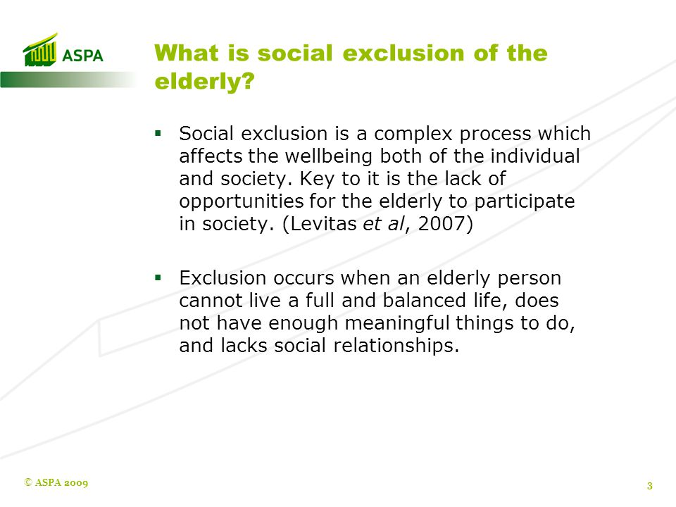 What factors can contribute to the social exclusion of the elderly.