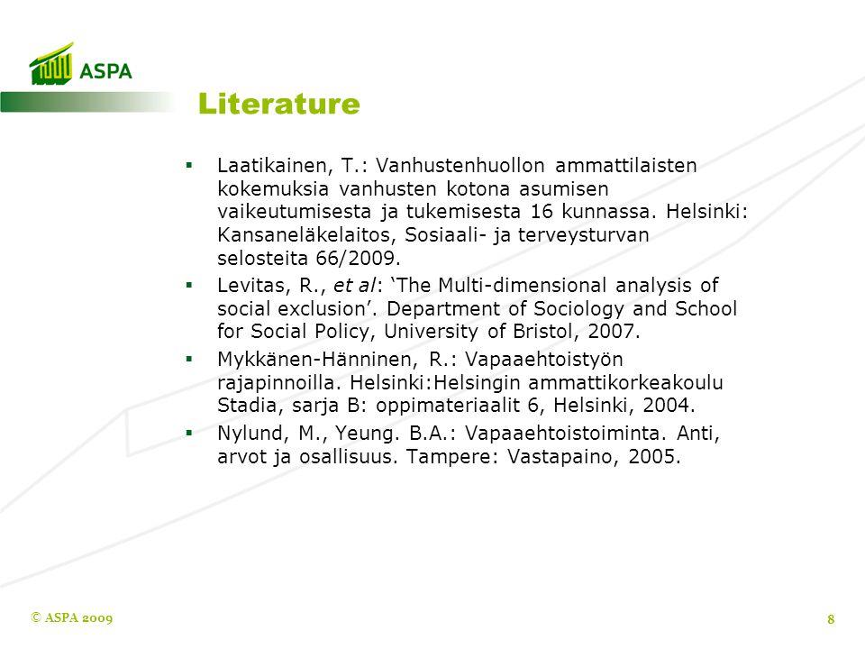 Literature  Laatikainen, T.: Vanhustenhuollon ammattilaisten kokemuksia vanhusten kotona asumisen vaikeutumisesta ja tukemisesta 16 kunnassa.