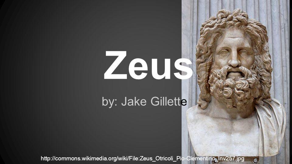 Zeus by: Jake Gillette http://commons.wikimedia.org/wiki/File:Zeus_Otricoli_Pio-Clementino_Inv257.jpg