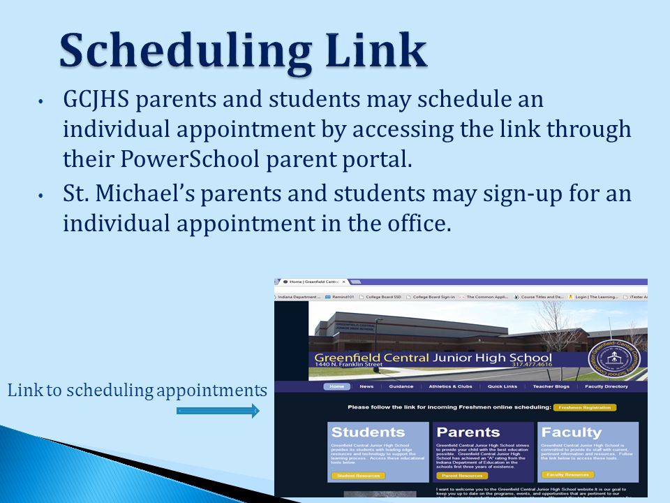 GCJHS parents and students may schedule an individual appointment by accessing the link through their PowerSchool parent portal.
