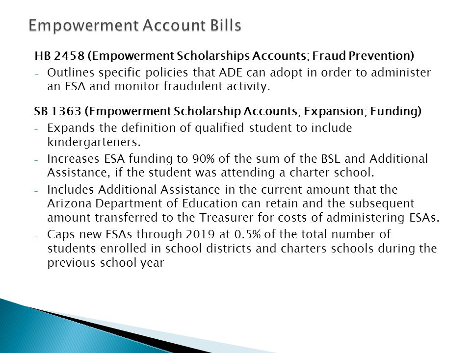 HB 2458 (Empowerment Scholarships Accounts; Fraud Prevention) - Outlines specific policies that ADE can adopt in order to administer an ESA and monitor fraudulent activity.