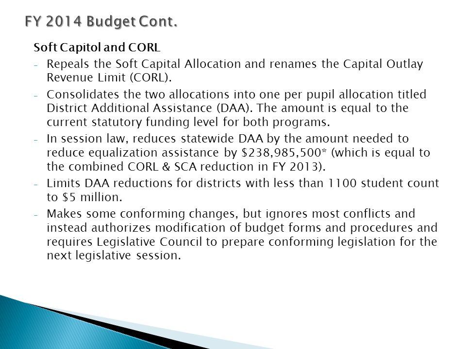 Soft Capitol and CORL - Repeals the Soft Capital Allocation and renames the Capital Outlay Revenue Limit (CORL). - Consolidates the two allocations in