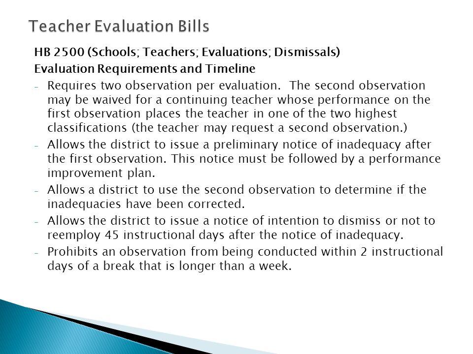 HB 2500 (Schools; Teachers; Evaluations; Dismissals) Evaluation Requirements and Timeline - Requires two observation per evaluation. The second observ
