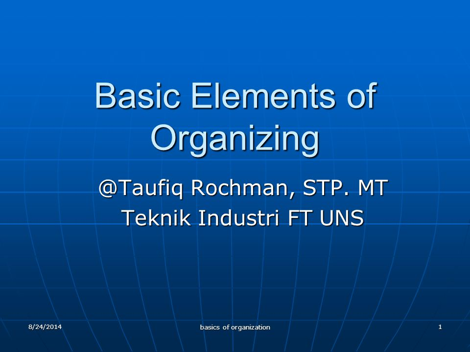 1 Basic Elements of Organizing @Taufiq Rochman, STP.
