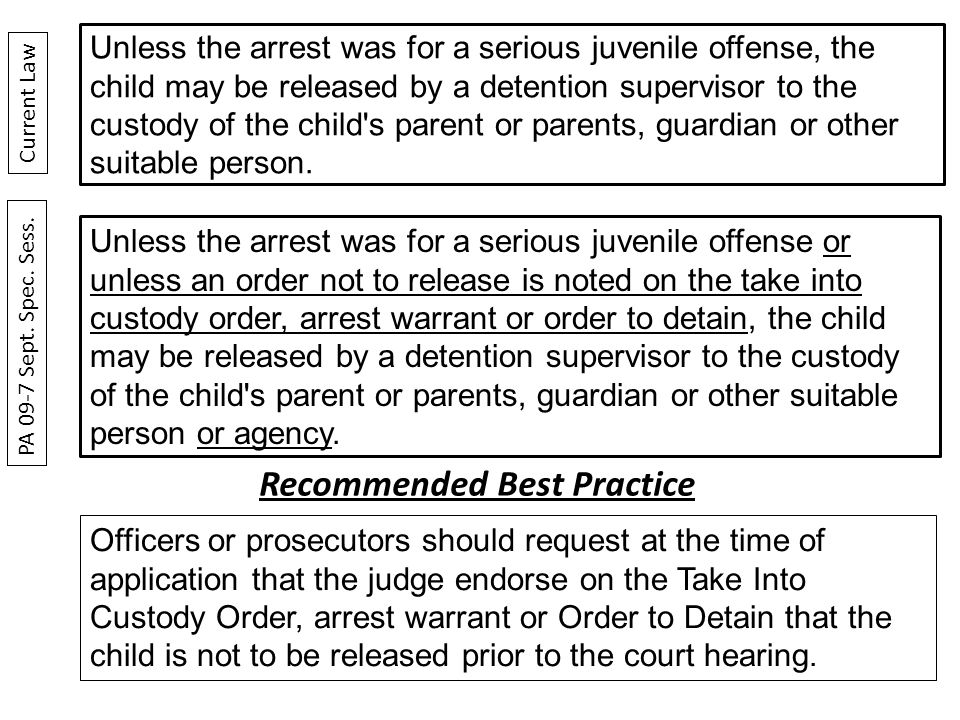 Unless the arrest was for a serious juvenile offense or unless an order not to release is noted on the take into custody order, arrest warrant or order to detain, the child may be released by a detention supervisor to the custody of the child s parent or parents, guardian or other suitable person or agency.