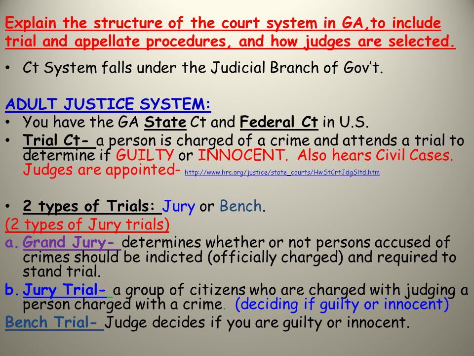 Explain the structure of the court system in GA,to include trial and appellate procedures, and how judges are selected. Ct System falls under the Judi