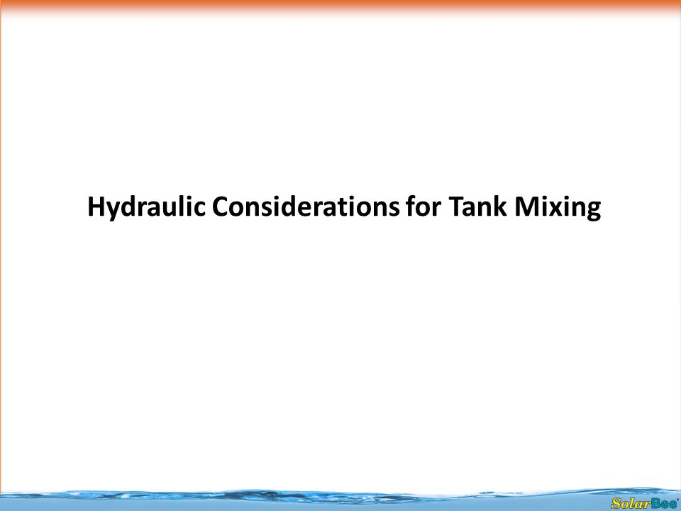 Hydraulic Considerations for Tank Mixing