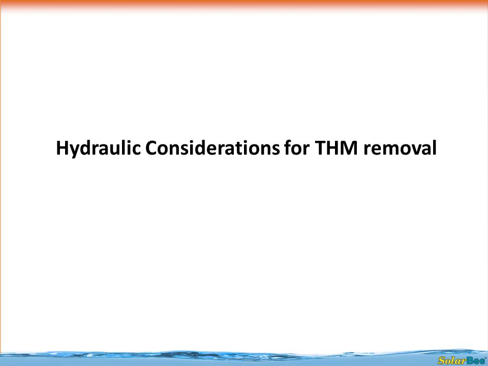 Hydraulic Considerations for THM removal