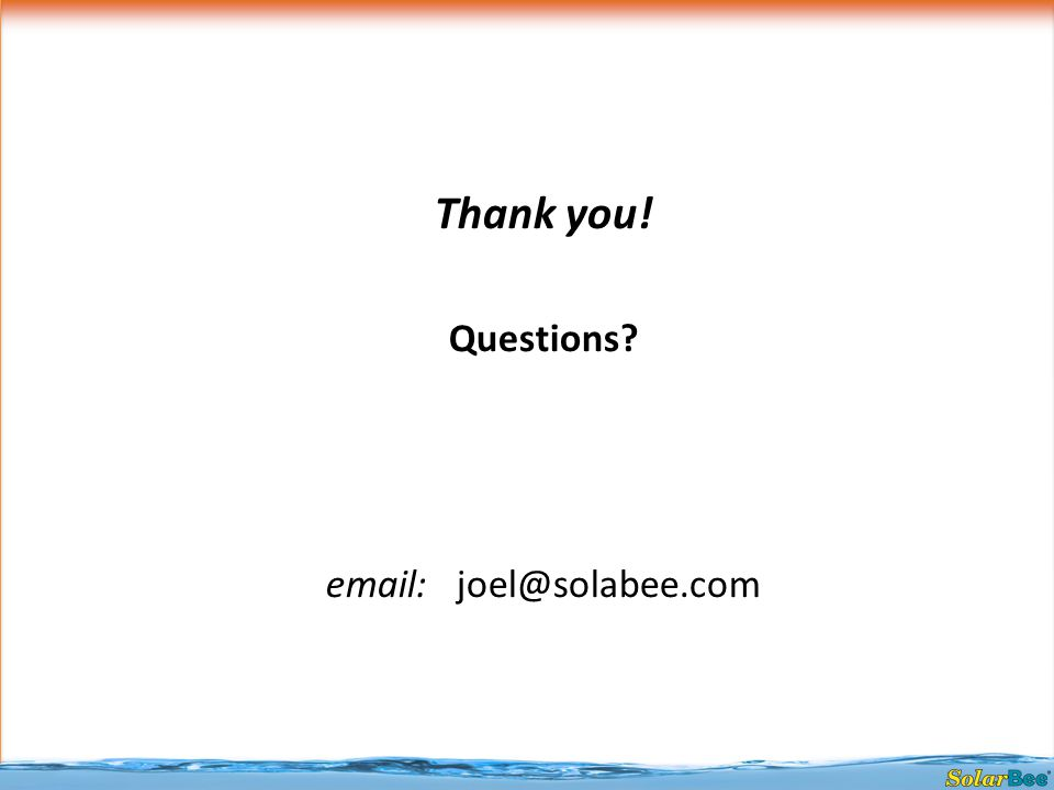 Thank you! Questions? email: joel@solabee.com