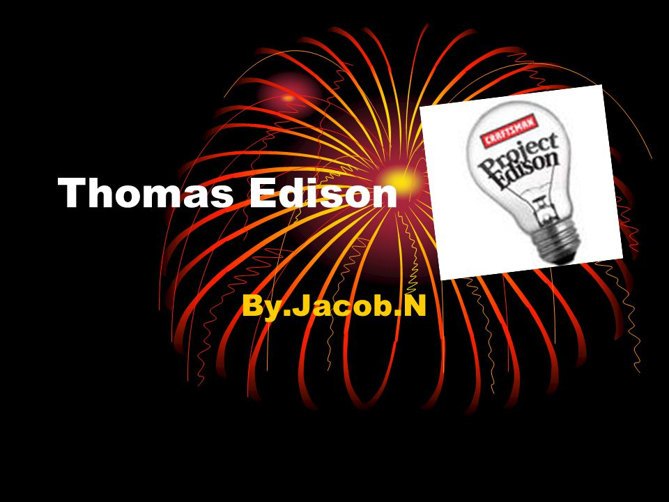 Thomas Edison By.Jacob.N