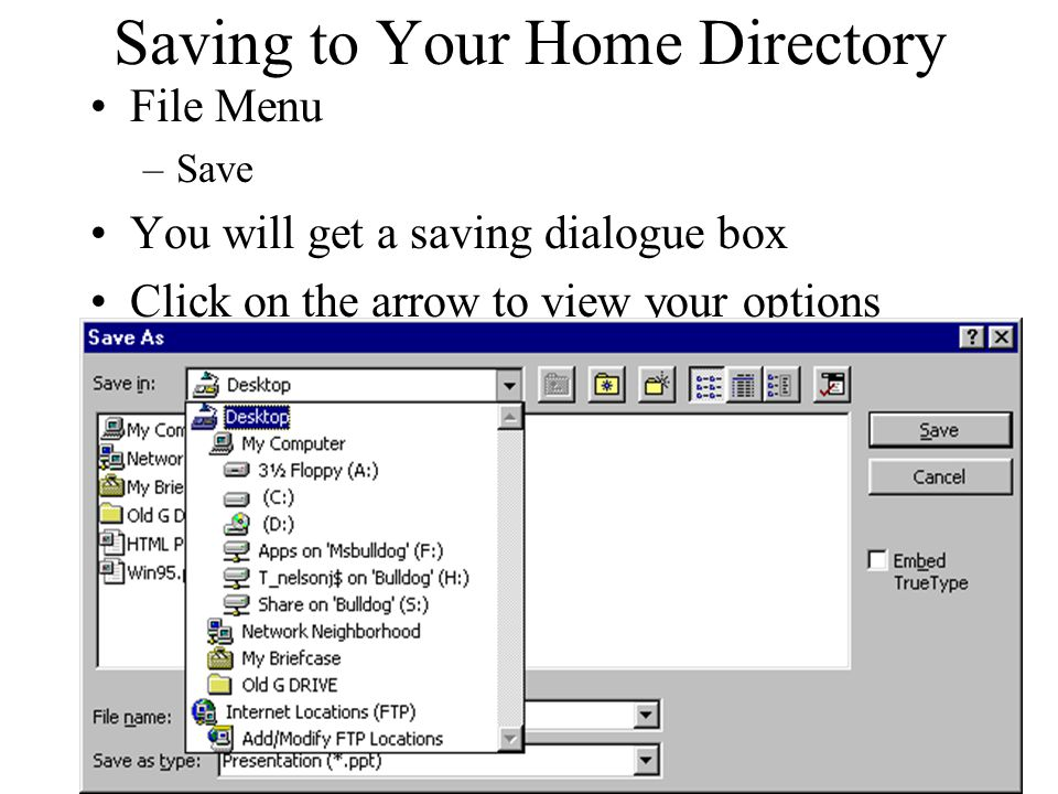 Saving Documents Saving is easy, the hard part is remember where you saved your file because there are many places to save.