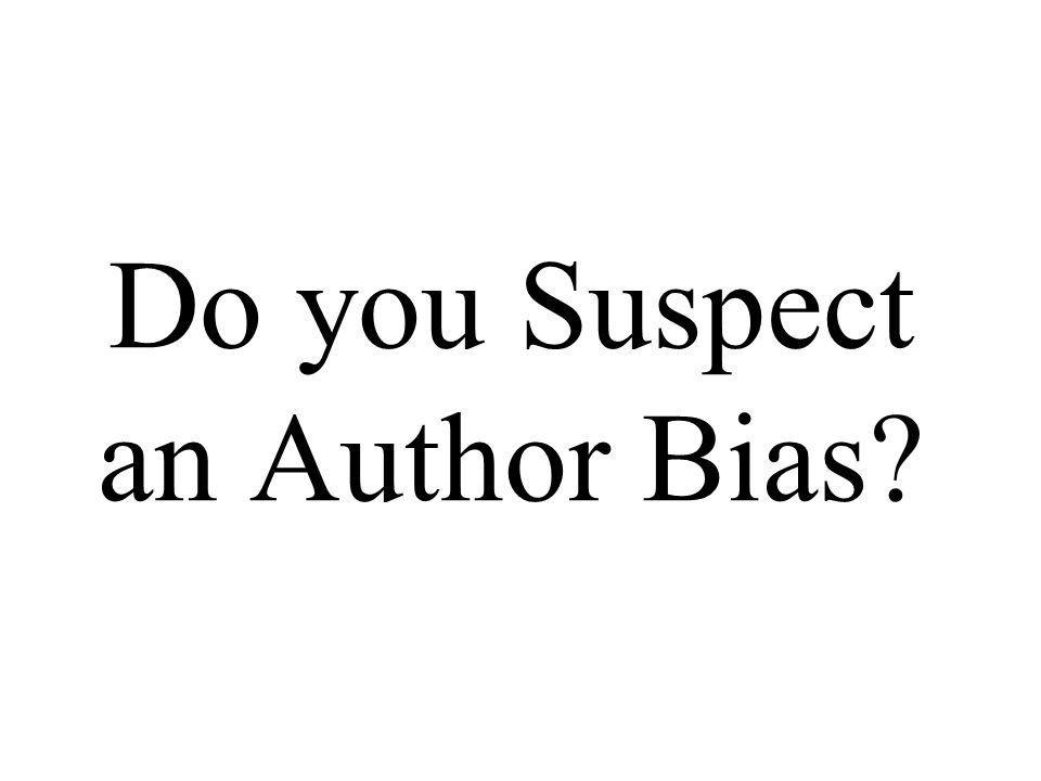 Do you Suspect an Author Bias