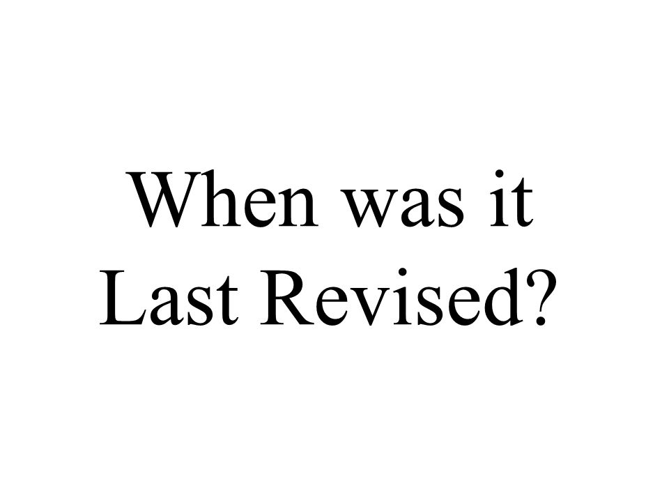 When was it Last Revised?