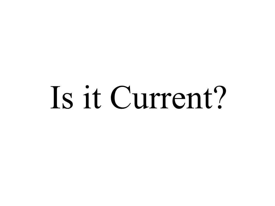 Is it Current?
