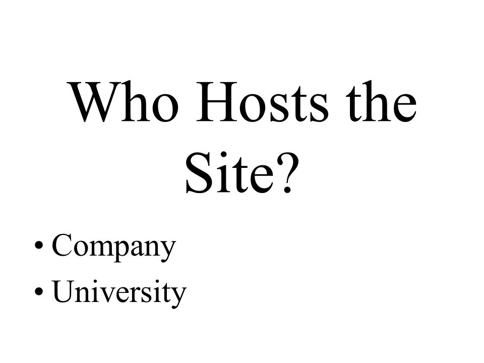 Who Hosts the Site? Company University