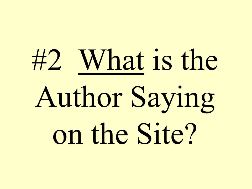 #2 What is the Author Saying on the Site?