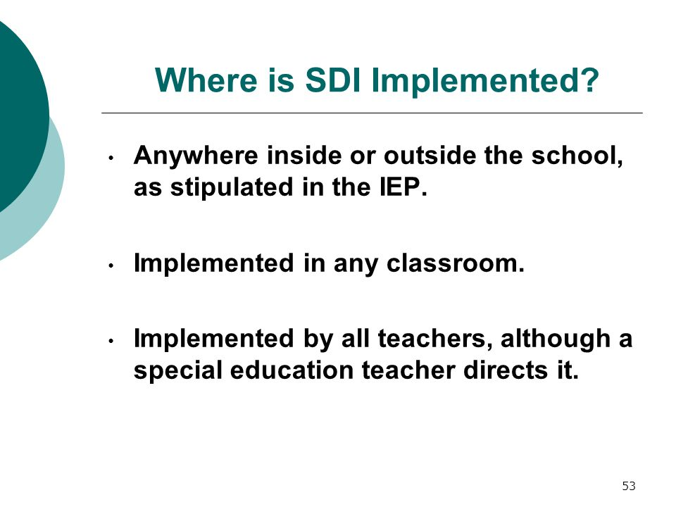 53 Anywhere inside or outside the school, as stipulated in the IEP.