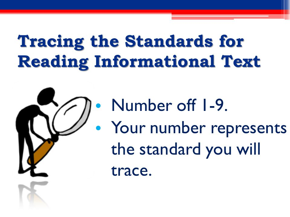 Number off 1-9. Your number represents the standard you will trace.