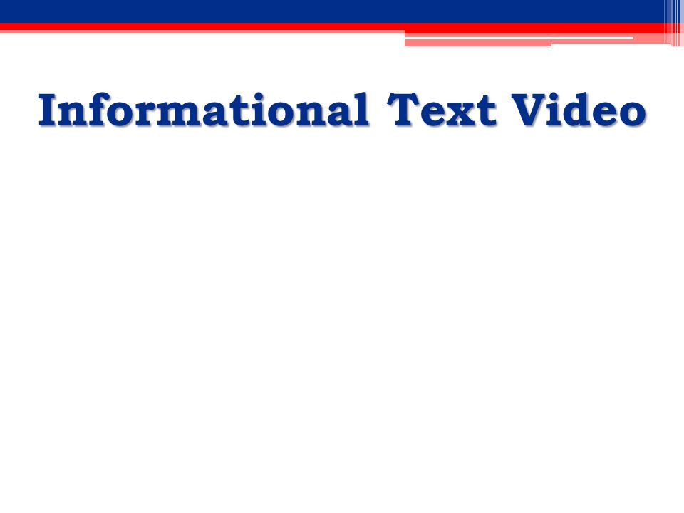 Informational Text Video