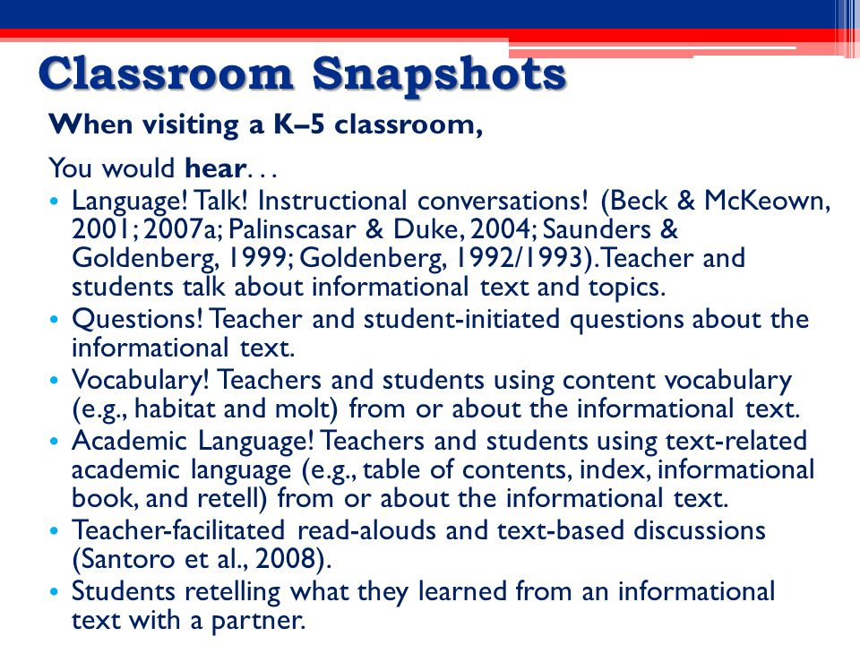 Classroom Snapshots When visiting a K–5 classroom, You would hear...