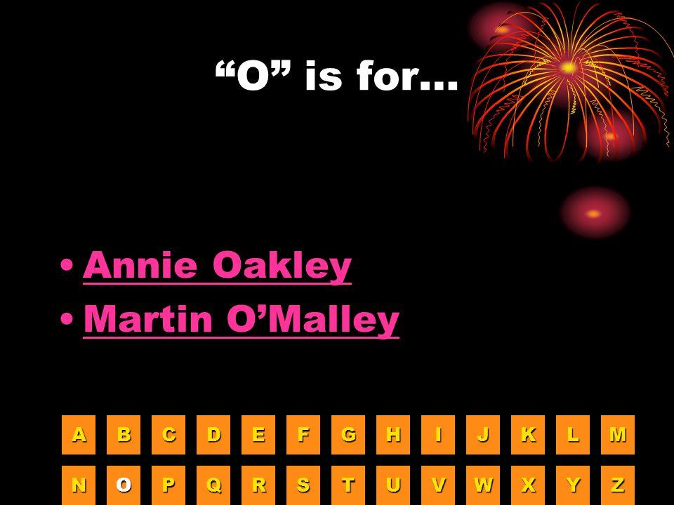 """""""O"""" is for… Annie Oakley Martin O'Malley AAAA BBBB CCCC DDDD EEEE FFFF GGGG HHHH IIII JJJJ KKKK LLLL MMMM NNNN OOOO PPPP QQQQ RRRR SSSS TTTT UUUU VVVV"""