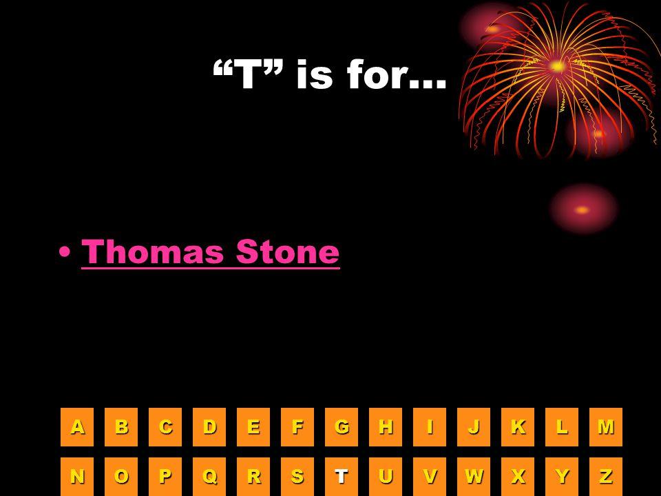 """""""T"""" is for… Thomas Stone AAAA BBBB CCCC DDDD EEEE FFFF GGGG HHHH IIII JJJJ KKKK LLLL MMMM NNNN OOOO PPPP QQQQ RRRR SSSS TTTT UUUU VVVV WWWW XXXX YYYY"""