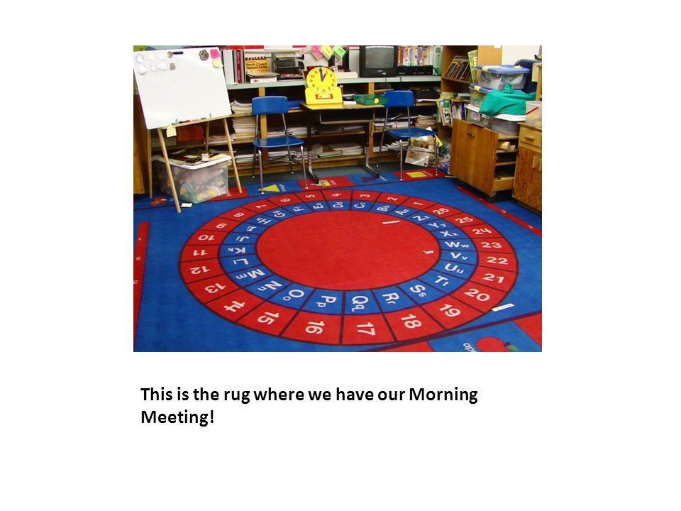 This is the rug where we have our Morning Meeting!