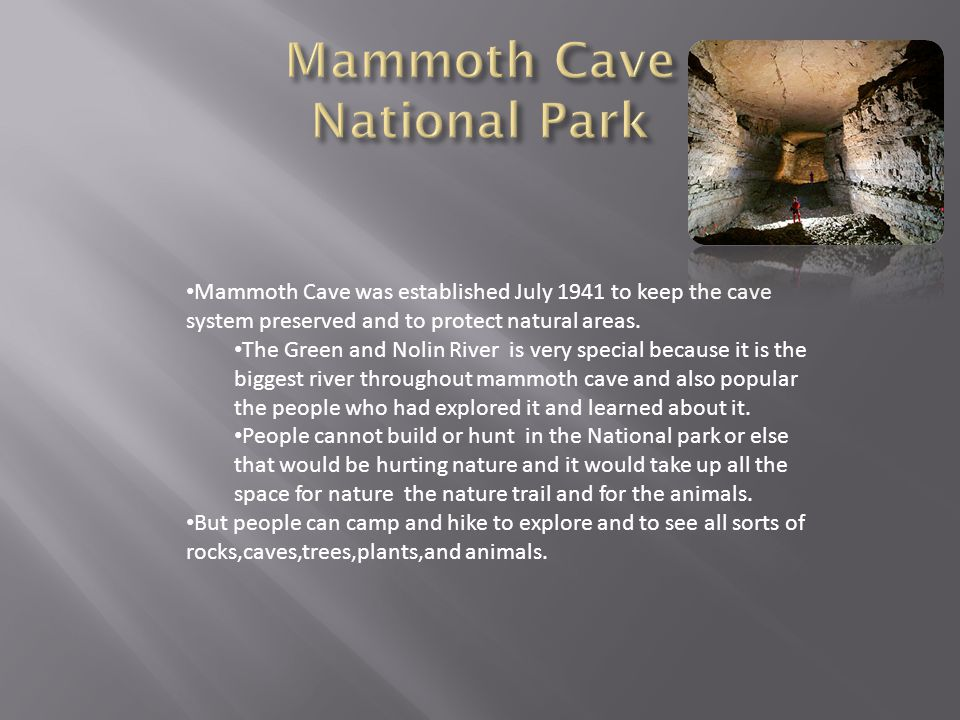  It is Longest recorded cave system in the world, with more than 345 miles exported and mapped.