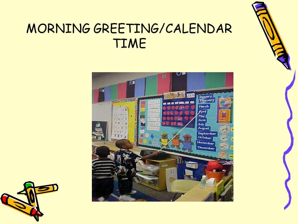MORNING GREETING/CALENDAR TIME