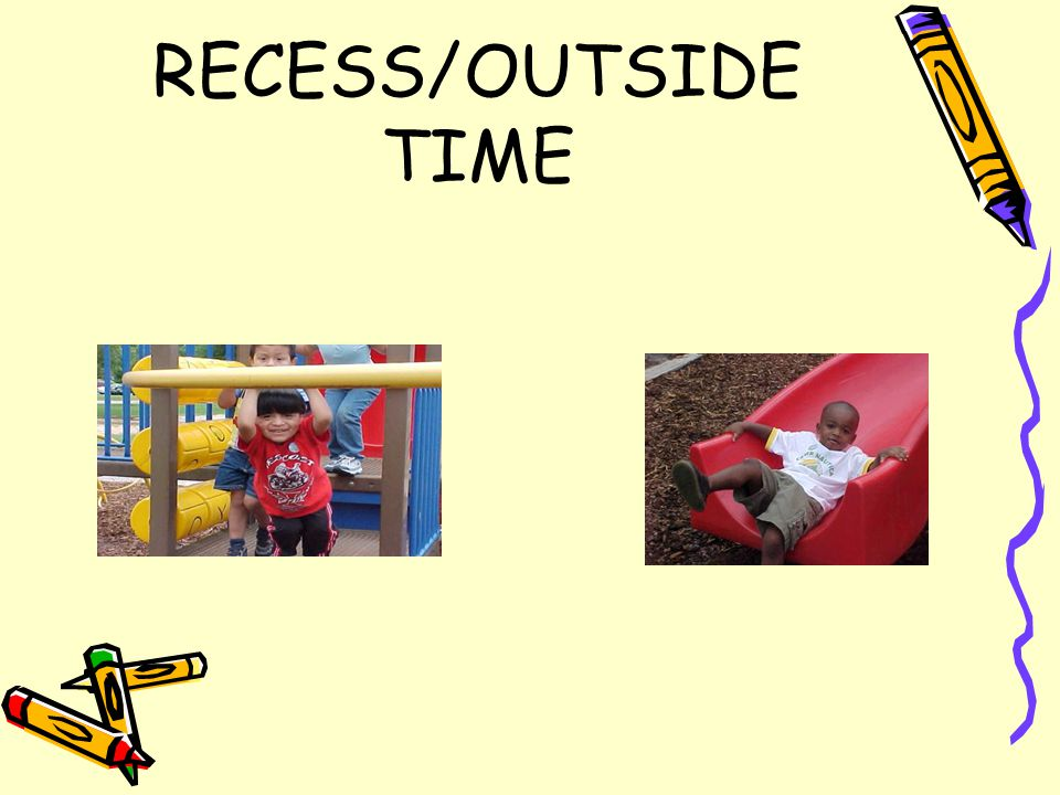 RECESS/OUTSIDE TIME