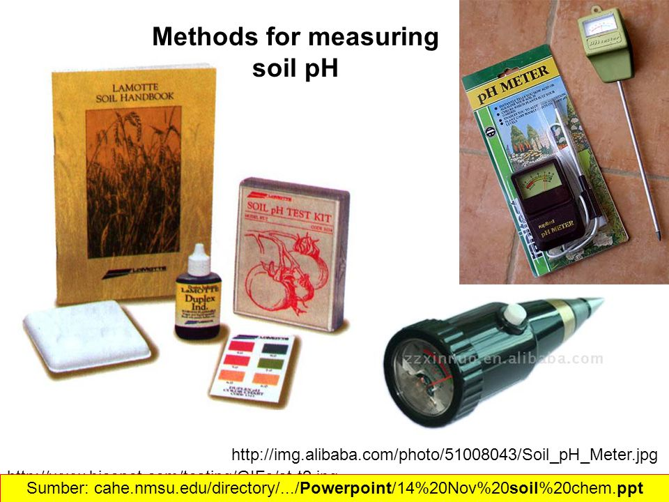 Methods for measuring soil pH Sumber: cahe.nmsu.edu/directory/.../Powerpoint/14%20Nov%20soil%20chem.ppt‎