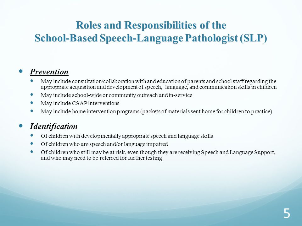 LEVELS OF SERVICE Roles and Responsibilities of the School- Based Speech-Language Pathologist (SLP) 4