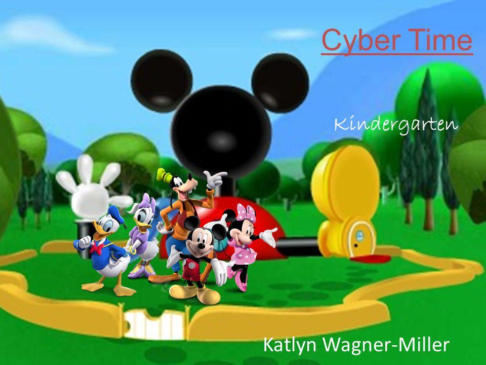 Cyber Time Katlyn Wagner-Miller Kindergarten