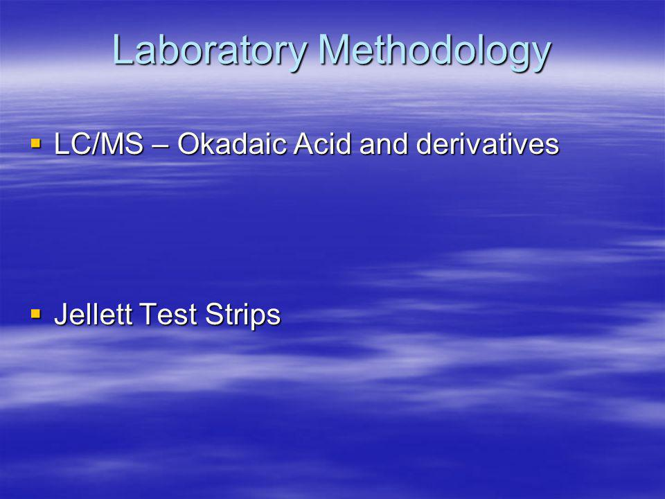 Laboratory Methodology  LC/MS – Okadaic Acid and derivatives  Jellett Test Strips