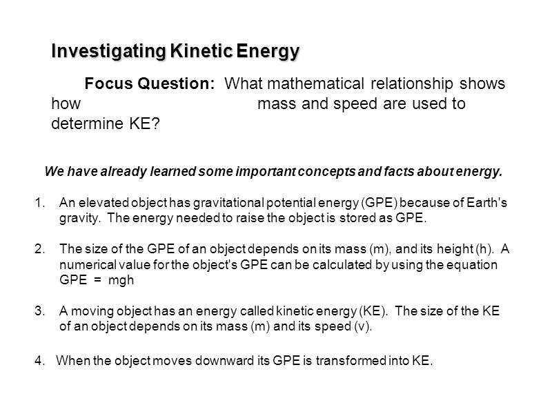Focus Question: What mathematical relationship shows how mass and speed are used to determine KE.