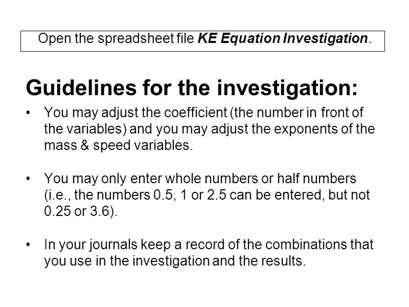 Open the spreadsheet file KE Equation Investigation.