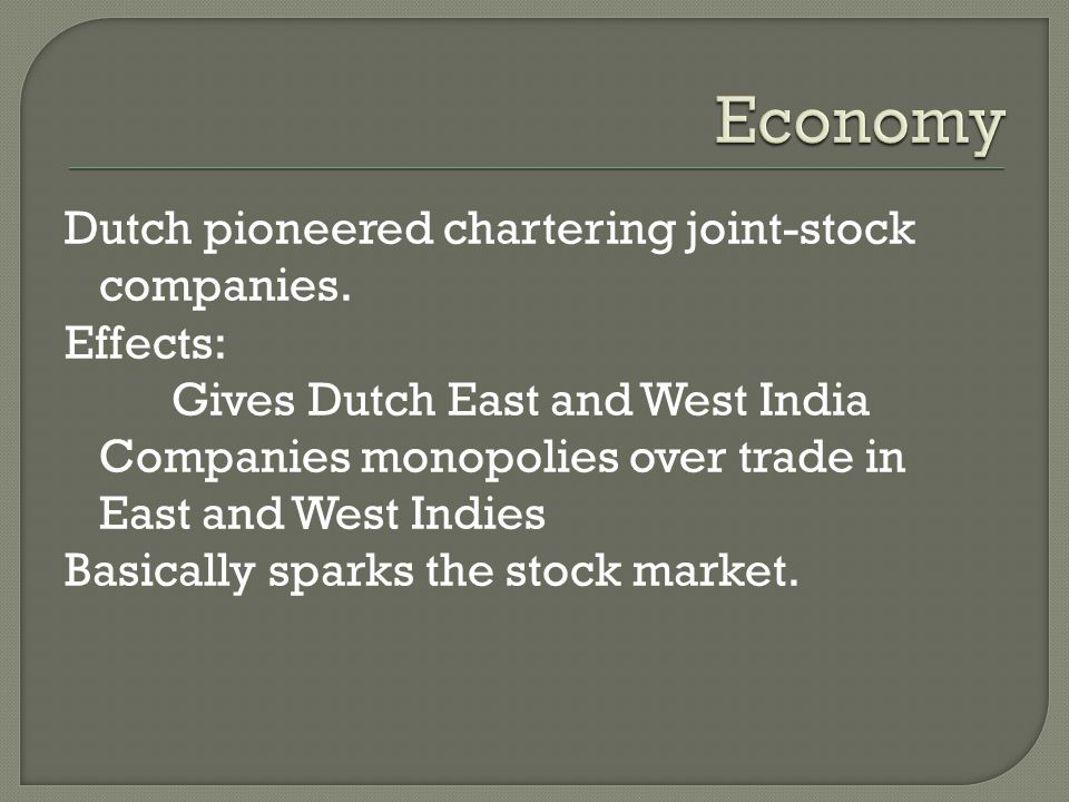 Dutch pioneered chartering joint-stock companies.