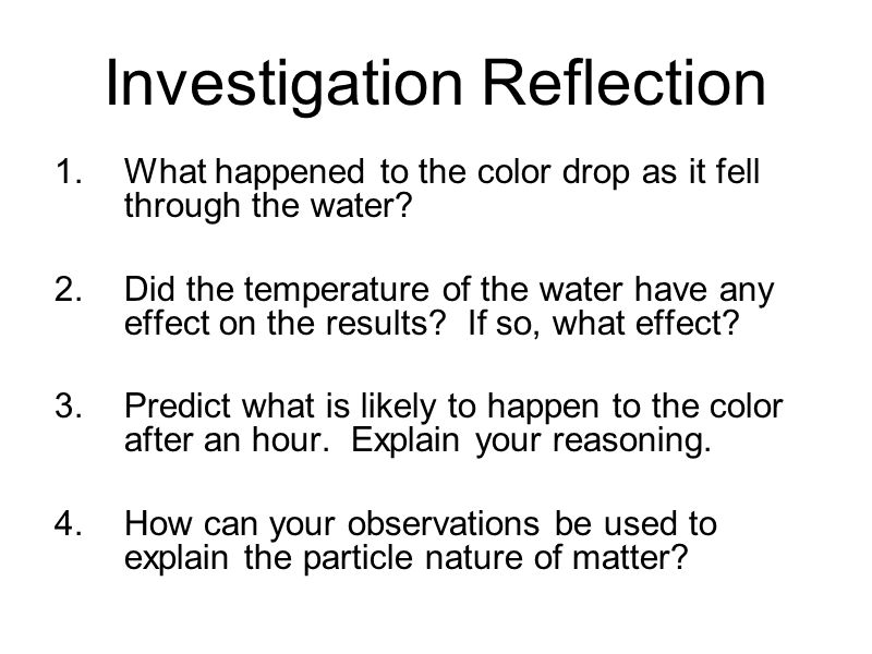 Investigation Reflection 1.What happened to the color drop as it fell through the water.