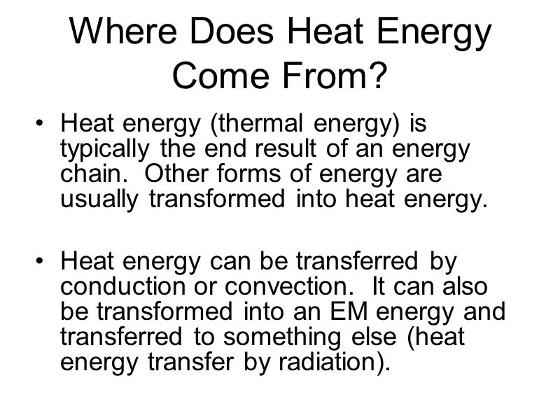 Where Does Heat Energy Come From.