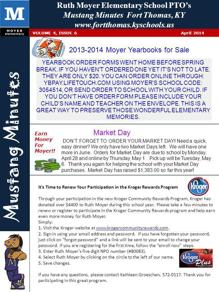 Ruth Moyer Elementary School PTO's Mustang Minutes Fort Thomas, KY www.fortthomas.kyschools.us Mustang Minutes VOLUME 4, ISSUE 6 April 2014 Earn Money