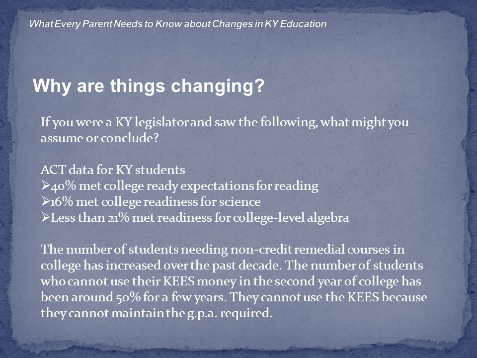 Why are things changing? Readiness is a major concern. Not just for college…for career, too.