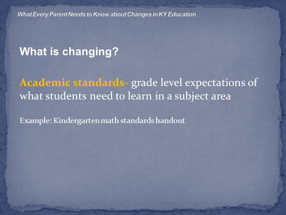 Revisions of Standards- Mandated by SB1 Mandated Criteria To meet the needs of 21 st century learners in a global society To prepare students for college and/or career Be fewer, clearer, higher