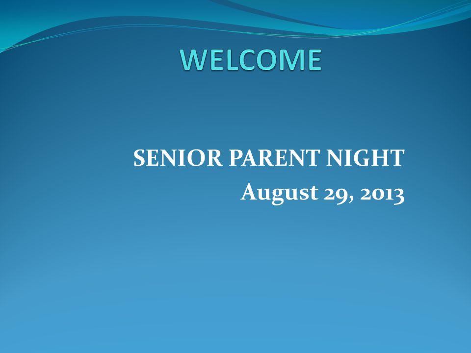 SENIOR PARENT NIGHT August 29, 2013