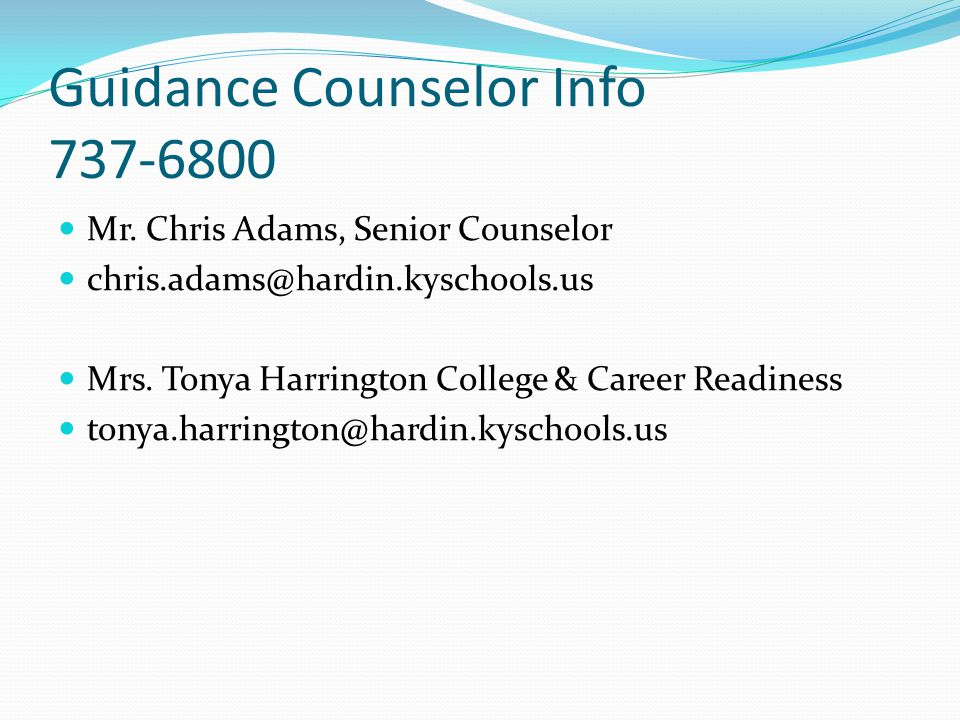 Guidance Counselor Info 737-6800 Mr.