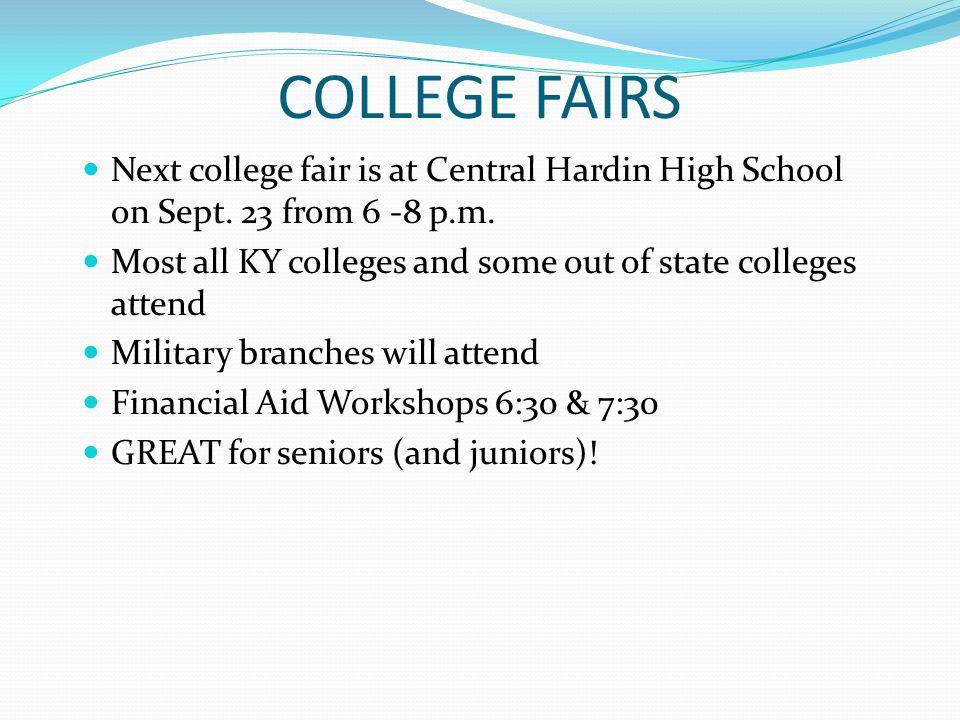 COLLEGE FAIRS Next college fair is at Central Hardin High School on Sept.