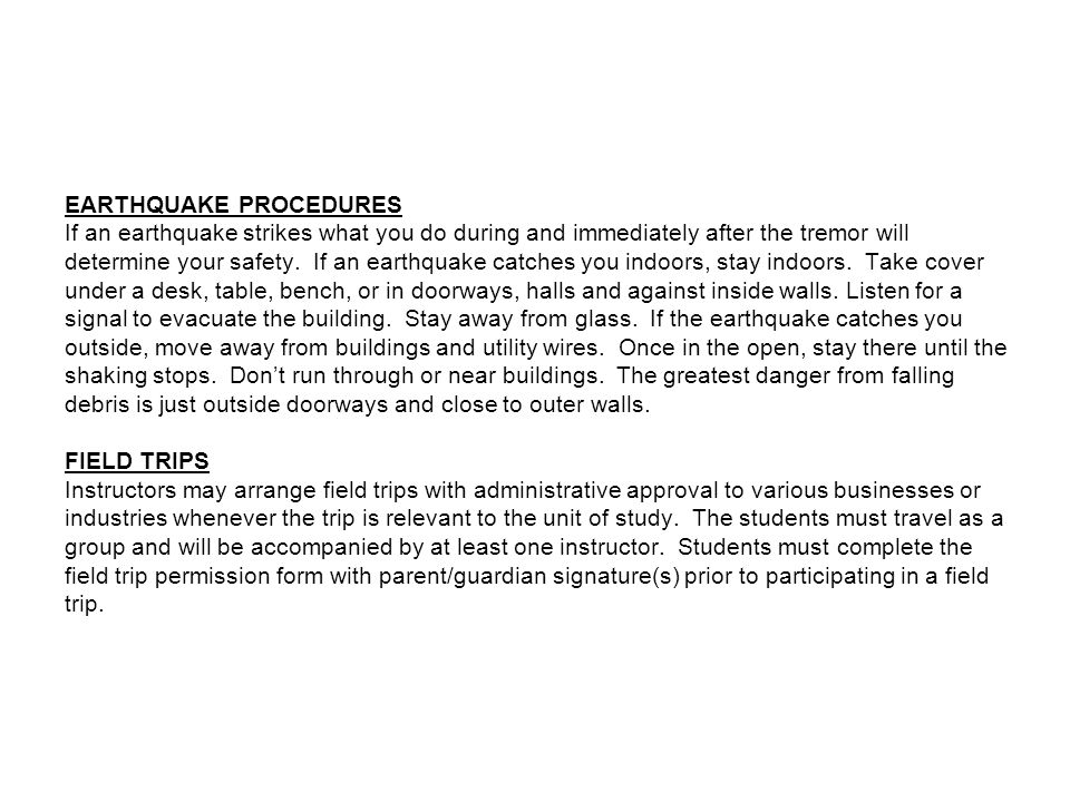 EARTHQUAKE PROCEDURES If an earthquake strikes what you do during and immediately after the tremor will determine your safety.