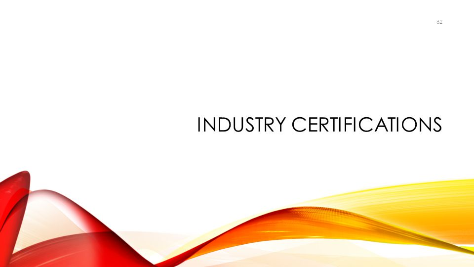 INDUSTRY CERTIFICATIONS 62