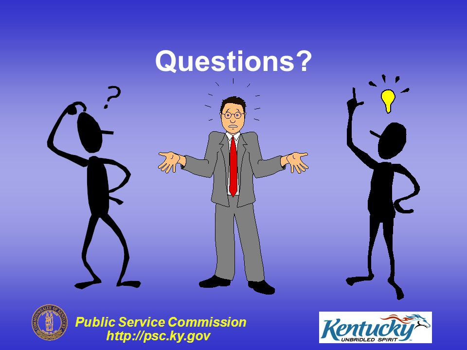 Public Service Commission http://psc.ky.gov Summary PSC Inspection Program – Reminder of what the regulations require – Pre-Inspection – Inspection – Report – Follow-up – Enforcement