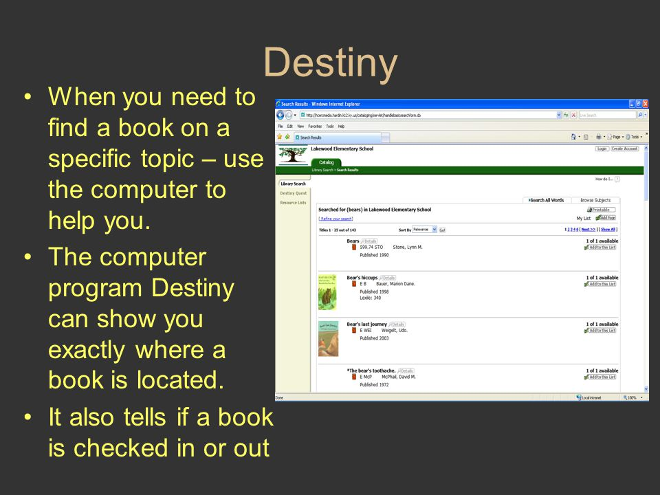 Destiny When you need to find a book on a specific topic – use the computer to help you.