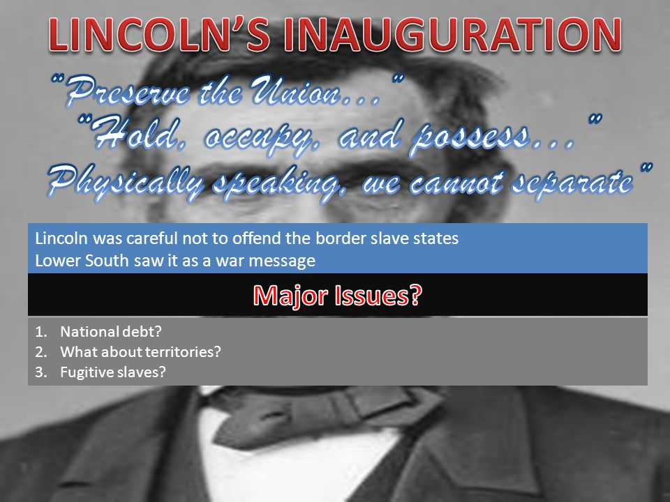 Lincoln was careful not to offend the border slave states Lower South saw it as a war message 1.National debt.